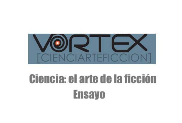 Ciencia el arte de la ficción ensayo Vortex exhibición