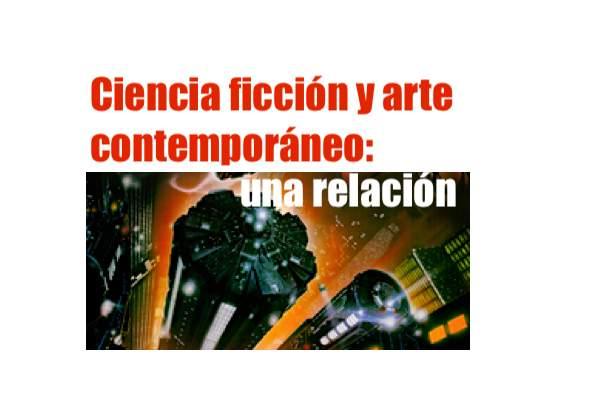 Ciencia ficción y arte contemporáneo